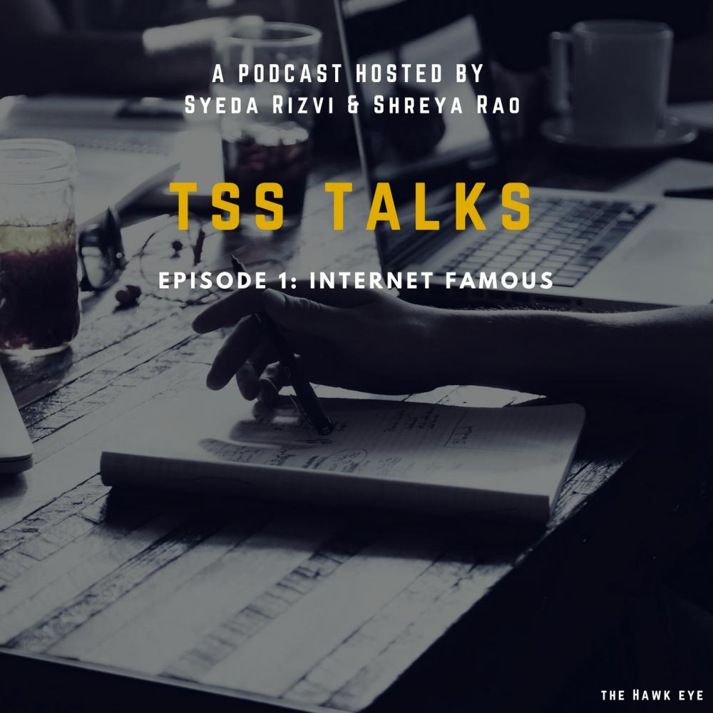 TSS Talks: Internet Famous